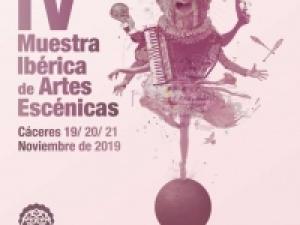 IV Muestra Ibérica de Artes Escénicas. Cáceres, del 19 al 21 de noviembre de 2019.