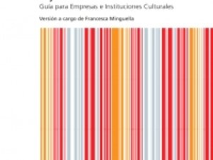 Tejiendo alianzas fructíferas: guía para Empresas e Instituciones Culturales.